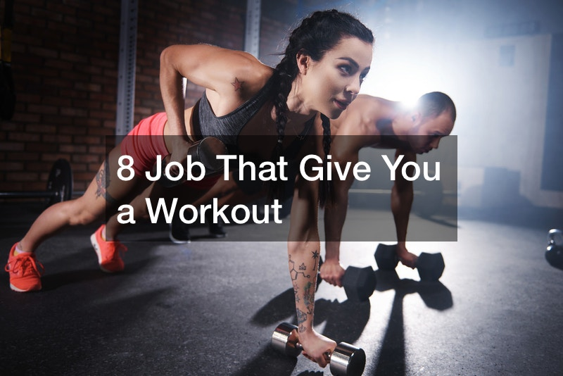 8 Job That Give You a Workout